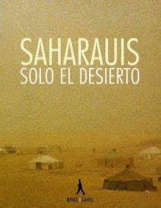 SAHARAUIS: SOLO EL DESIERTO