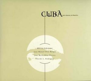Cuba cuatro camaras un objetivo